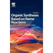 Organic Syntheses Based on Name Reactions by Alfred Hassner
