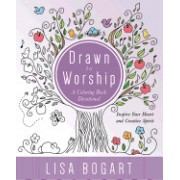 Drawn to Worship: A Coloring Book Devotional. Inspire Your Heart and Creative Spirit