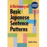 Dictionary of Basic Japanese Sentence Patterns by Naoko Chino