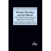 Islands, Islanders and the World by Tim Bayliss-Smith