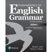Fundamentals of English Grammar Student Book a with Essential Online Resources, 4e by Betty S Azar