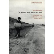 On Hobos and Homelessness by Nels Anderson