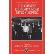 The Chinese Economy Under Deng Xiaoping by Robert F. Ash