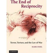The End of Reciprocity by Mark J. Osiel