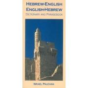 Hebrew-English/ English-Hebrew Dictionary and Phrasebook by Israel Palchan