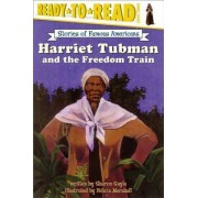 Harriet Tubman and the Freedom Train by Gayle