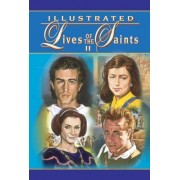 Illustrated Lives of the Saints II by Reverend Thomas J Donaghy