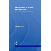 International Aviation and Terrorism by John Harrison
