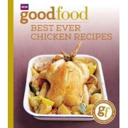 Good Food: Best Ever Chicken Recipes by Jeni Wright