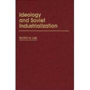 Ideology and Soviet Industrialization by Timothy W. Luke