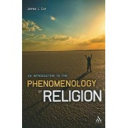 An Introduction to the Phenomenology of Religion by James L. Cox