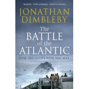 The Battle of the Atlantic by Jonathan Dimbleby