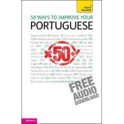 50 Ways to Improve Your Portuguese: Teach Yourself by Helena Tostevin