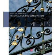 Practical Building Conservation: Metals by Historic England