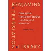 Descriptive Translation Studies - and Beyond by Gideon Toury