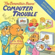 The Berenstain Bears' Computer Trouble by Jan Berenstain