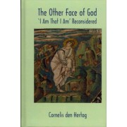 The Other Face of God by Cornelis Den Hertog