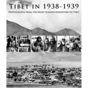 Tibet In 1938-1939: Photographs From The Ernst Schafer Expedition To Tibet