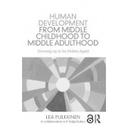 Human Development from Middle Childhood to Middle Adulthood by Lea Pulkinnen