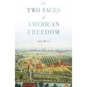 The Two Faces of American Freedom by Aziz Rana