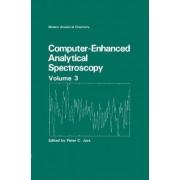 Computer-Enhanced Analytical Spectroscopy Volume 3 by Peter C. Jurs