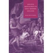 Anxious Masculinity in Early Modern England by Mark Breitenberg