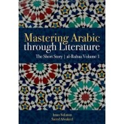 Mastering Arabic Through Literature: The Short Story: Volume 1 by Iman A. Soliman