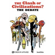 The Clash of Civilizations? the Debate by JR. James F Hoge