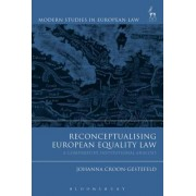 Reconceptualising European Equality Law: A Comparative Institutional Analysis