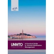 A Practical Guide to Tourism Destination Management by World Tourism Organization
