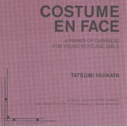 Costume En Face: A Primer of Darkness for Young Boys and Girls by Tatsumi Hijikata