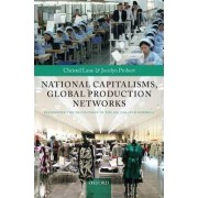 National Capitalisms, Global Production Networks by Christel Lane
