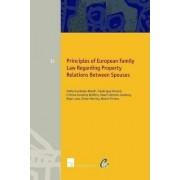 Principles of European Family Law Regarding Property Relations Between Spouses by Katharina Boele-Woelki