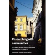 Researching with Communities: Grounded Perspectives on Engaging Communities in Research by Ruth Desouza