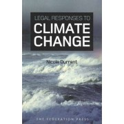 Legal Responses to Climate Change by Nicola Durrant