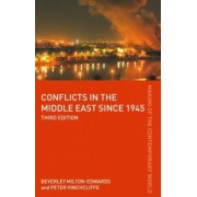 Conflicts in the Middle East Since 1945 by Peter Hinchcliffe