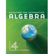 Elementary and Intermediate Algebra by Charles P McKeague