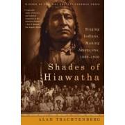 Shades of Hiawatha by Alan Trachtenberg
