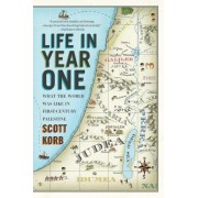 Life in Year One by Scott Korb