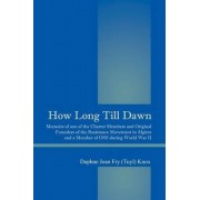 How Long Till Dawn by Daphne Joan Fry Tuyl Knox