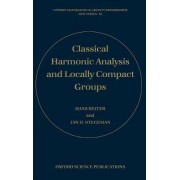 Classical Harmonic Analysis and Locally Compact Groups by Hans Reiter