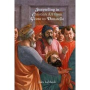 Storytelling in Christian Art from Giotto to Donatello by Jules Lubbock