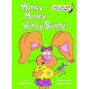 Money, Money, Honey Bunny! by Marilyn Sadler