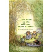 The Wind In The Willows Short Stories (Paperback) by Kenneth Grahame Society