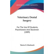 Veterinary Dental Surgery by Theries D Hinebauch