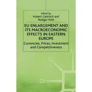 EU Enlargement and its Macroeconomic Effects in Eastern Europe by R. Pohl