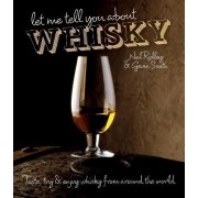 Let Me Tell You About Whisky by Gavin Smith