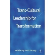 Trans-Cultural Leadership for Transformation by Isabelle Derungs-Ruhier