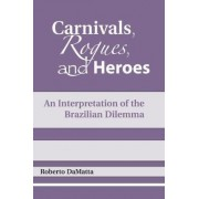 Carnivals, Rogues and Heroes by Roberto Damatta