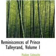 Reminiscences of Prince Talleyrand, Volume I by Madam Colmache